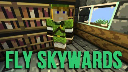 Мод Fly Skywards Mod 1.7.4 Minecraft